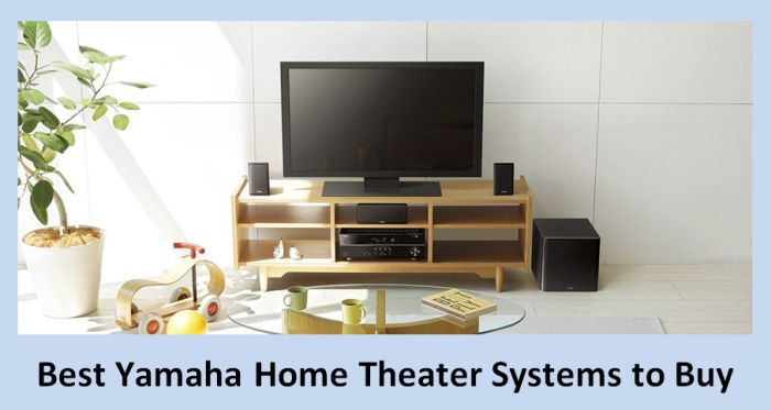 Best Yamaha Home Theater Systems to Buy